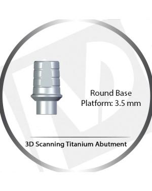3.5 Platform, Round Base 3D Scanning Titanium Abutment