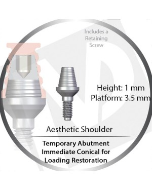 1mm X 3.5P Immediate Temporary Conical for Immediate Loading Restoration – Aesthetic Shoulder