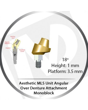 18° X 1mm X 3.5 Platform Angular MLS Unit Over Denture Attachment Monoblock
