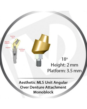 18° X 2mm X 3.5 Platform Angular MLS Unit Over Denture Attachment Monoblock