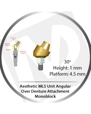 30° x 1mm x 4.5 Platform Angular MLS Unit Over Denture Attachment Monoblock